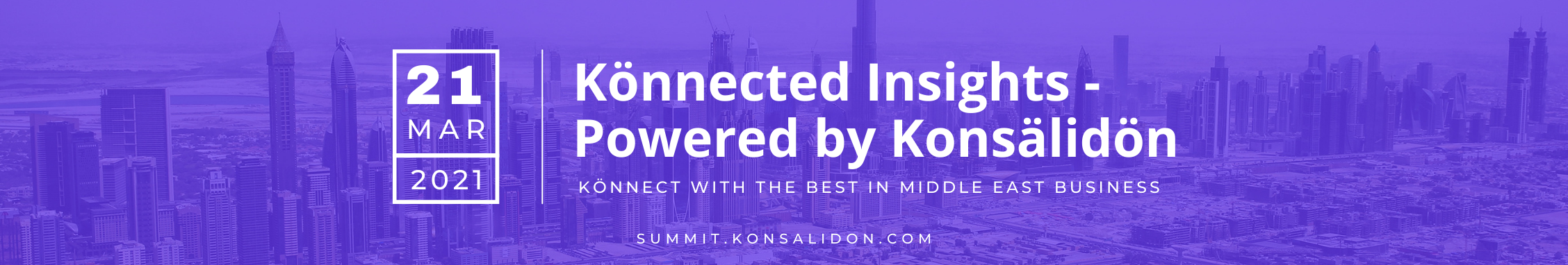 UAE based law firm Könnected Law (in partnership with Konsälidön) is delighted to bring to you the Könnected Insights Web Summit.
