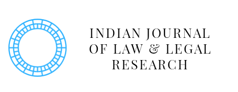 Indian Journal of Law and Legal Research [IJLLR]