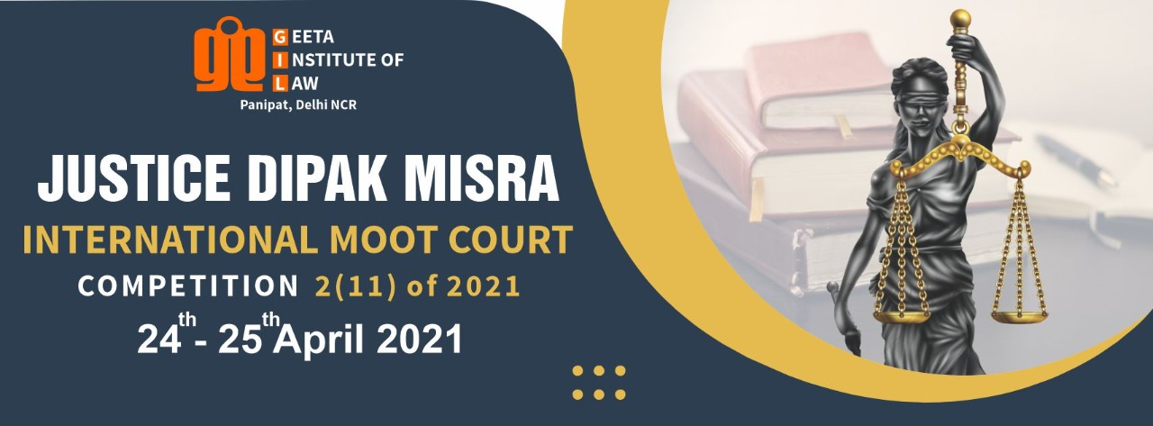 Geeta Institute of Law Justice Dipak Misra Moot Court Competition