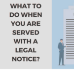 What To Do When You Are Served With A Legal Notice?