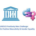 unesco positively men challenge on positive masculinity and gender equality