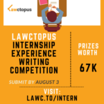 Lawctopus Internship Experience Writing Competition: Prizes Worth 67k! [Update: Prizes Announced]