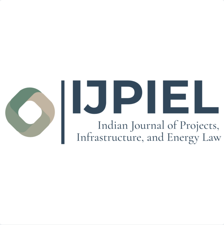 Indian Journal of Projects, Infrastructure, and Energy Law (IJPIEL)