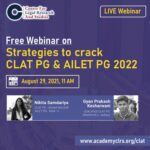 CLRS Academy's Webinar on Strategies to Prepare for CLAT PG/AILET PG 2022 [Aug 29, 11 AM to 12:30 PM]: Register Now!