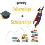 Upcoming fellowships and scholarships