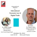 International Webinar on International Economic Law and Digital Trade, by IMS Law College (Noida) [Oct 20; 4 PM]: Register by Oct 19